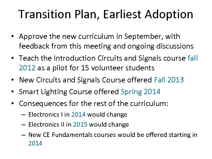 Transition Plan, Earliest Adoption • Approve the new curriculum in September, with feedback from