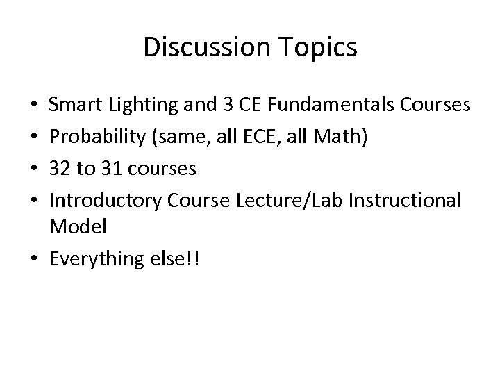 Discussion Topics Smart Lighting and 3 CE Fundamentals Courses Probability (same, all ECE, all