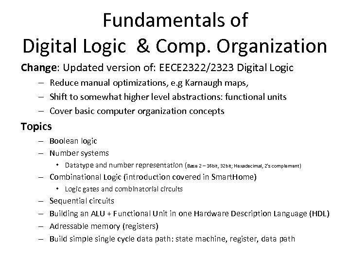 Fundamentals of Digital Logic & Comp. Organization Change: Updated version of: EECE 2322/2323 Digital