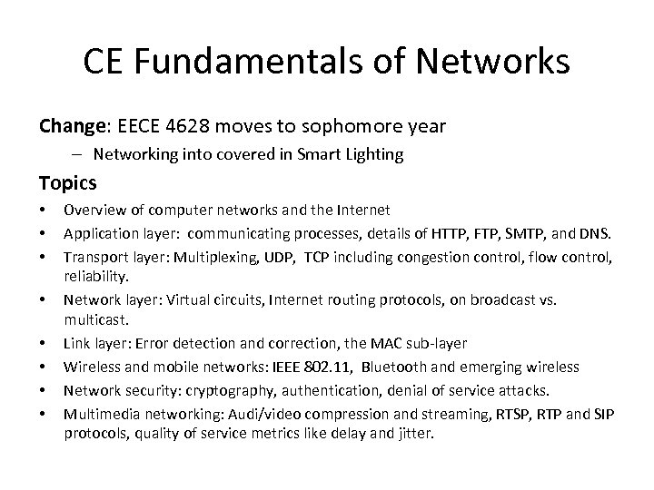CE Fundamentals of Networks Change: EECE 4628 moves to sophomore year – Networking into