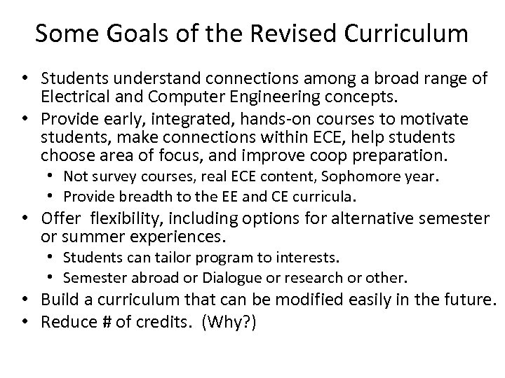 Some Goals of the Revised Curriculum • Students understand connections among a broad range