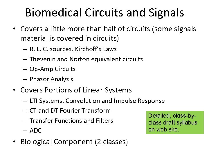 Biomedical Circuits and Signals • Covers a little more than half of circuits (some