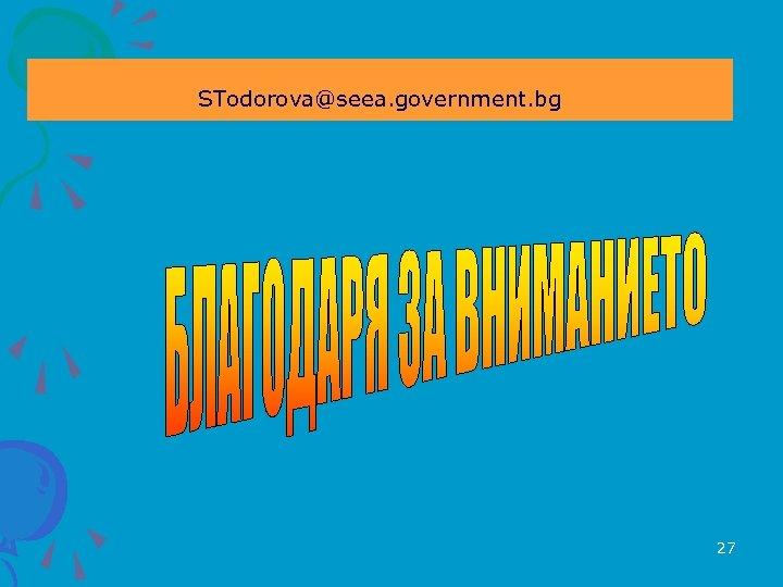 STodorova@seea. government. bg 27
