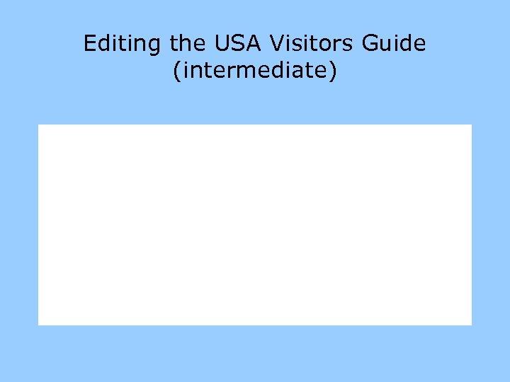 Editing the USA Visitors Guide (intermediate)