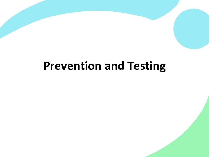 Prevention and Testing