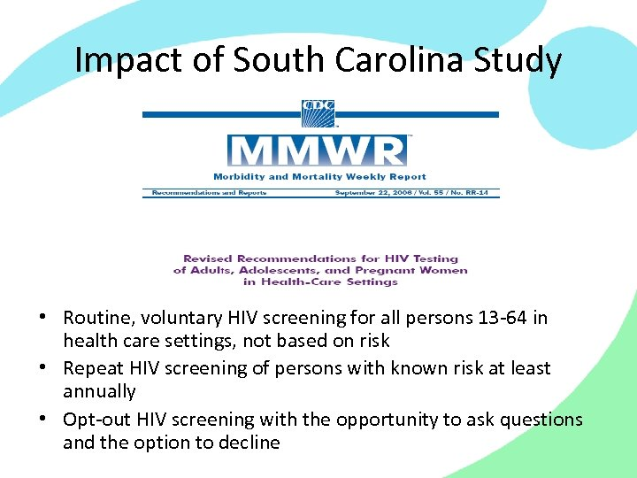 Impact of South Carolina Study • Routine, voluntary HIV screening for all persons 13