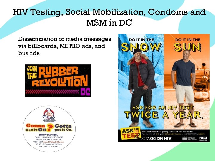 HIV Testing, Social Mobilization, Condoms and MSM in DC Dissemination of media messages via