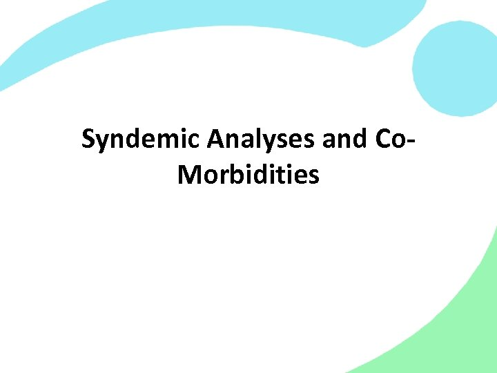 Syndemic Analyses and Co. Morbidities