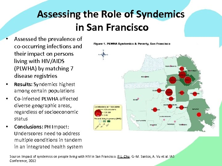 Assessing the Role of Syndemics in San Francisco • Assessed the prevalence of co-occurring