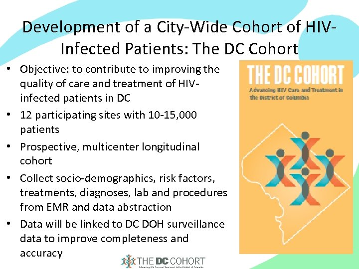 Development of a City-Wide Cohort of HIVInfected Patients: The DC Cohort • Objective: to