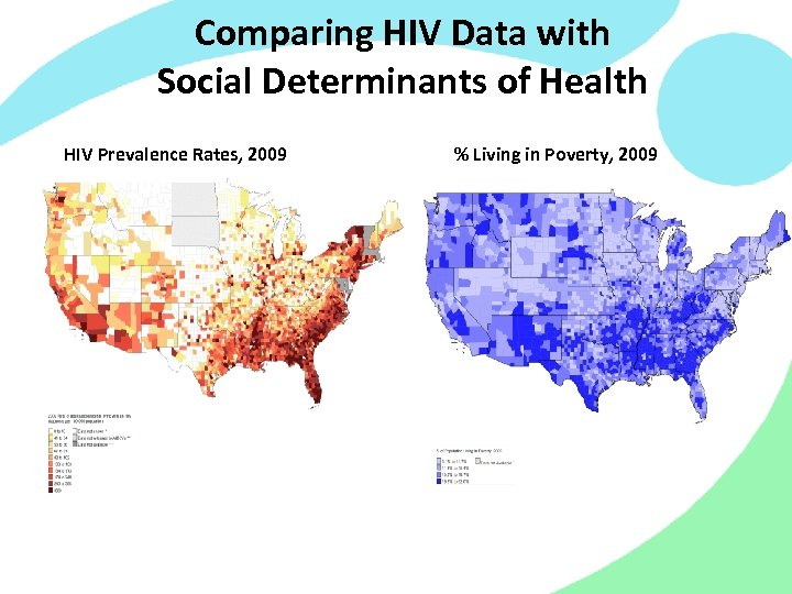 Comparing HIV Data with Social Determinants of Health HIV Prevalence Rates, 2009 % Living
