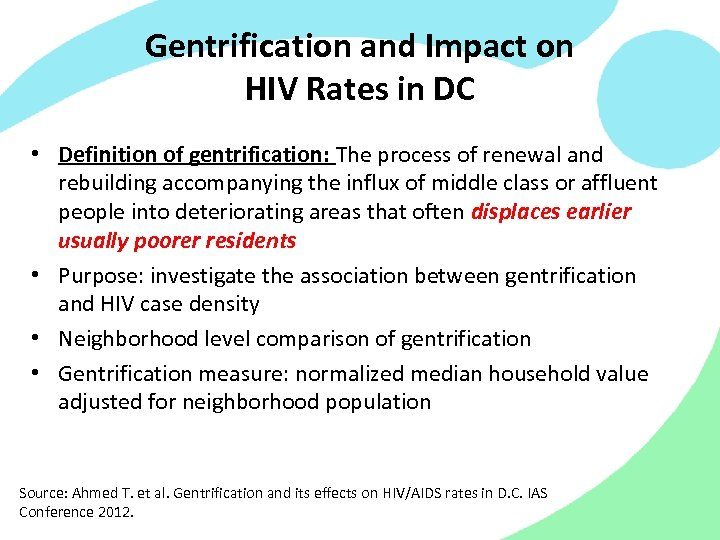 Gentrification and Impact on HIV Rates in DC • Definition of gentrification: The process