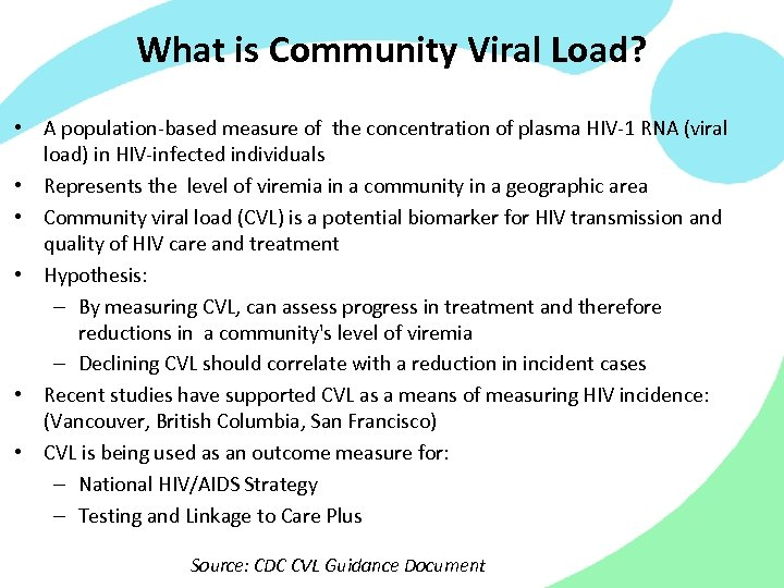 What is Community Viral Load? • A population-based measure of the concentration of plasma