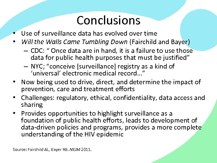 Conclusions • Use of surveillance data has evolved over time • Will the Walls