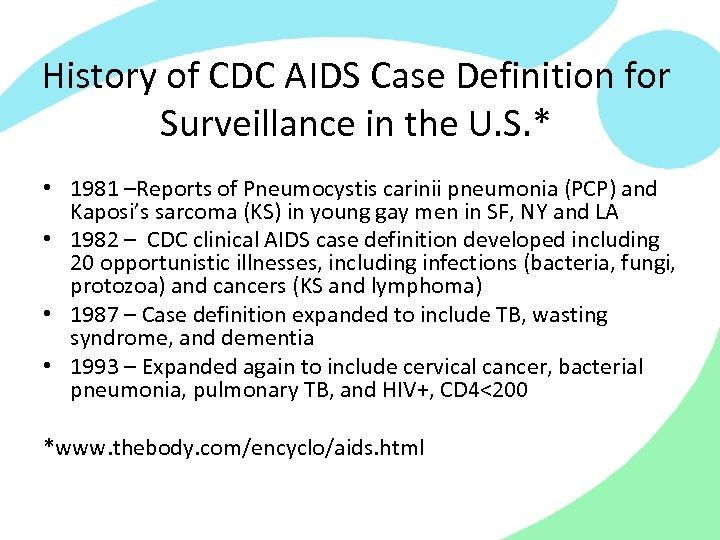 History of CDC AIDS Case Definition for Surveillance in the U. S. * •