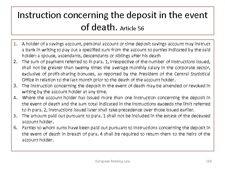 Instruction concerning the deposit in the event of death. Article 56 1. A holder