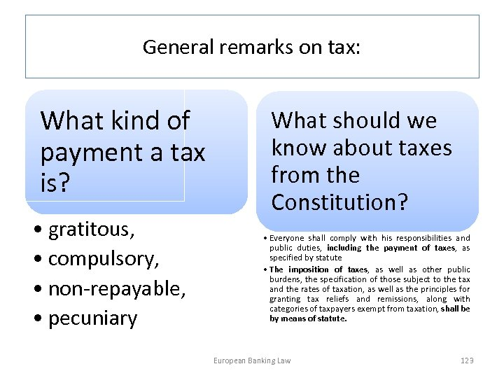 General remarks on tax: What kind of payment a tax is? • gratitous, •