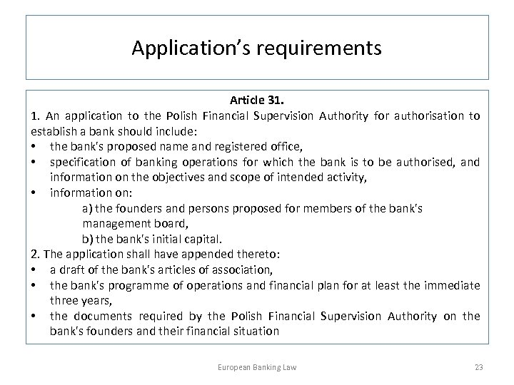 Application's requirements Article 31. 1. An application to the Polish Financial Supervision Authority for