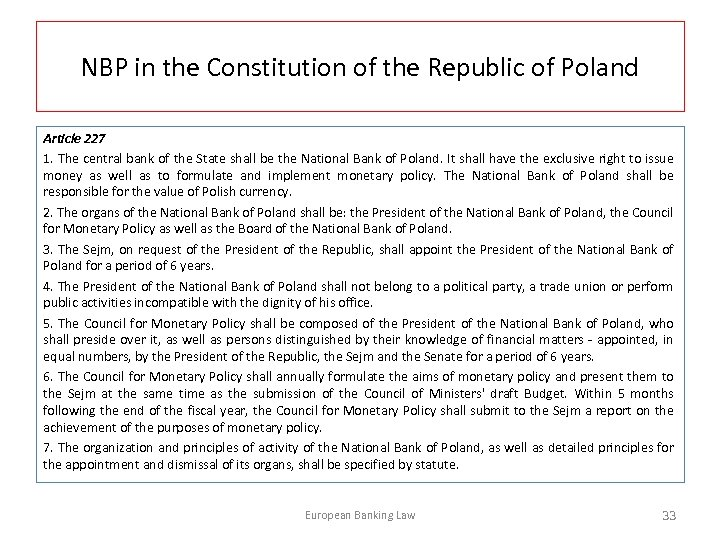NBP in the Constitution of the Republic of Poland Article 227 1. The central