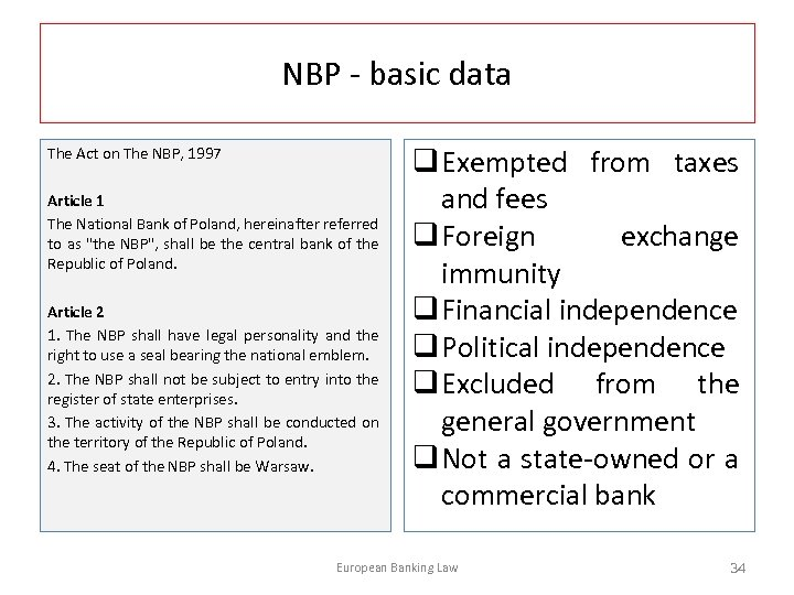 NBP - basic data The Act on The NBP, 1997 Article 1 The National