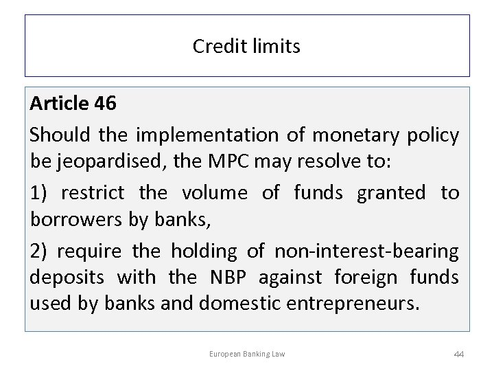 Credit limits Article 46 Should the implementation of monetary policy be jeopardised, the MPC