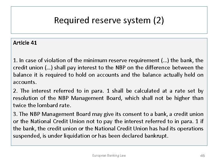 Required reserve system (2) Article 41 1. In case of violation of the minimum
