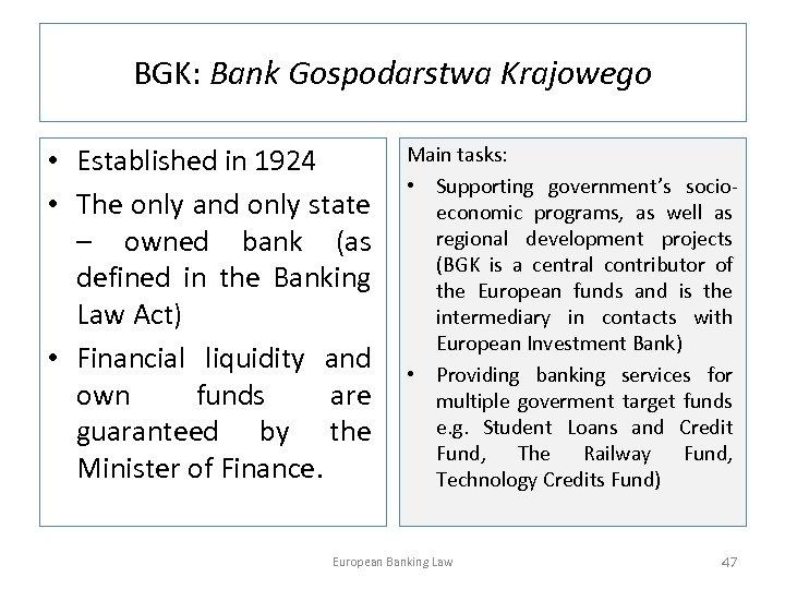 BGK: Bank Gospodarstwa Krajowego • Established in 1924 • The only and only state
