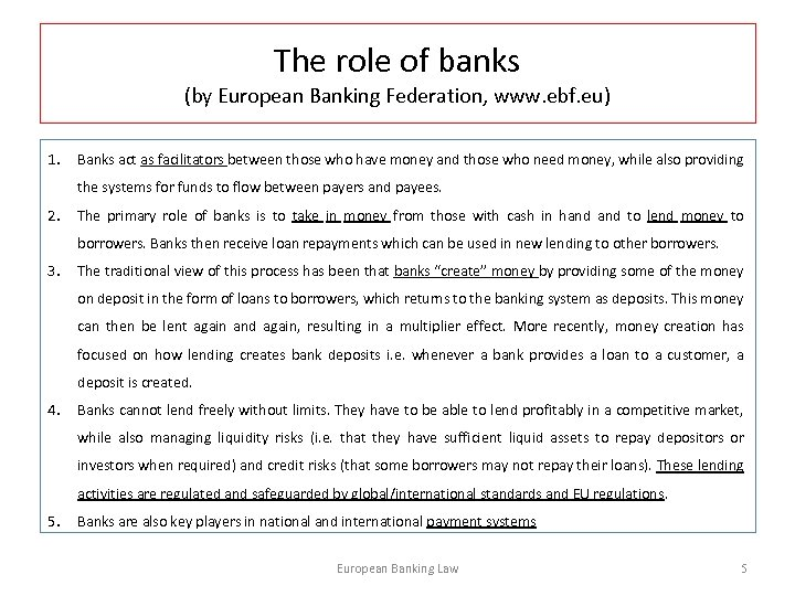 The role of banks (by European Banking Federation, www. ebf. eu) 1. Banks act