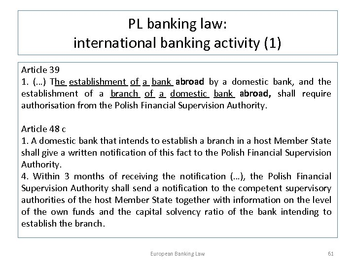 PL banking law: international banking activity (1) Article 39 1. (…) The establishment of