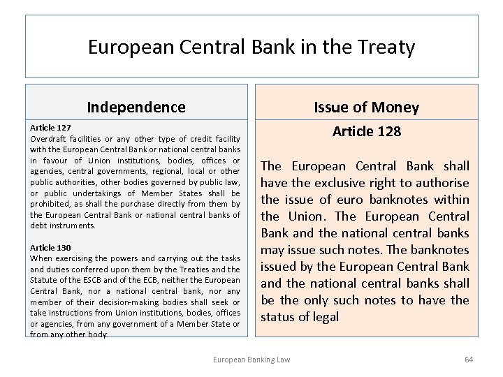 European Central Bank in the Treaty Independence Issue of Money Article 127 Overdraft facilities