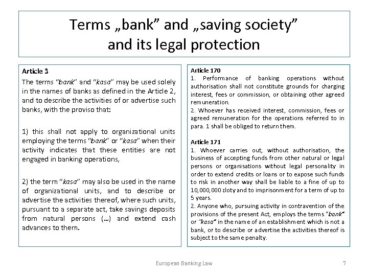 """Terms """"bank"""" and """"saving society"""" and its legal protection Article 3 The terms """"bank"""""""