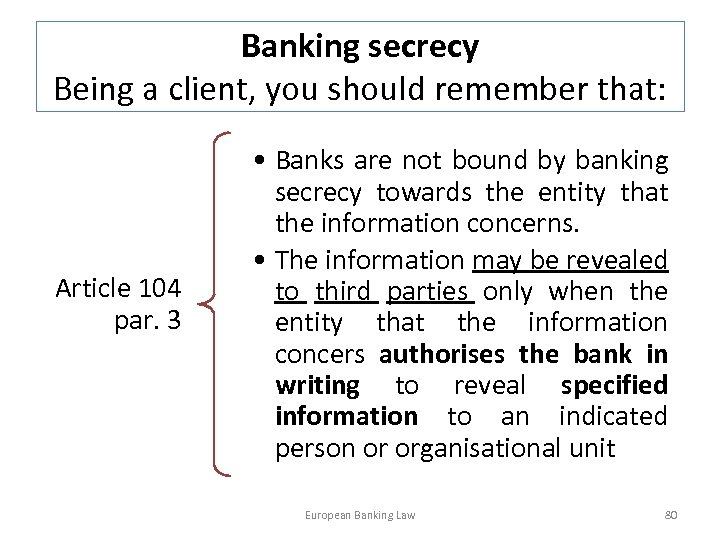 Banking secrecy Being a client, you should remember that: Article 104 par. 3 •