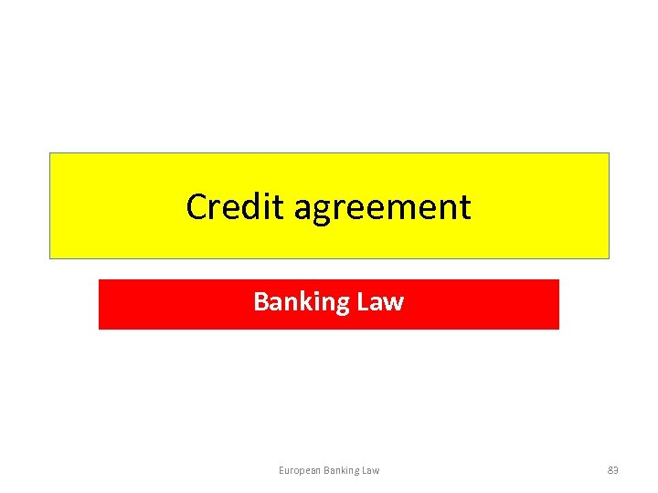 Credit agreement Banking Law European Banking Law 83