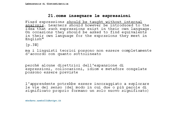 Laboratorio di Glottodidattica 21. come insegnare le espressioni Fixed expressions should be taught without