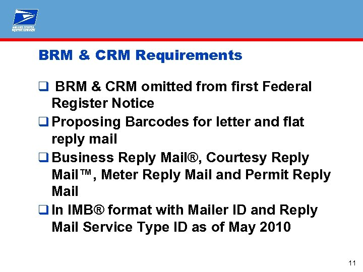 BRM & CRM Requirements q BRM & CRM omitted from first Federal Register Notice