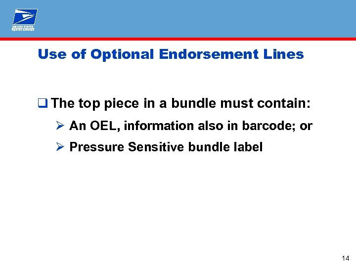Use of Optional Endorsement Lines q The top piece in a bundle must contain: