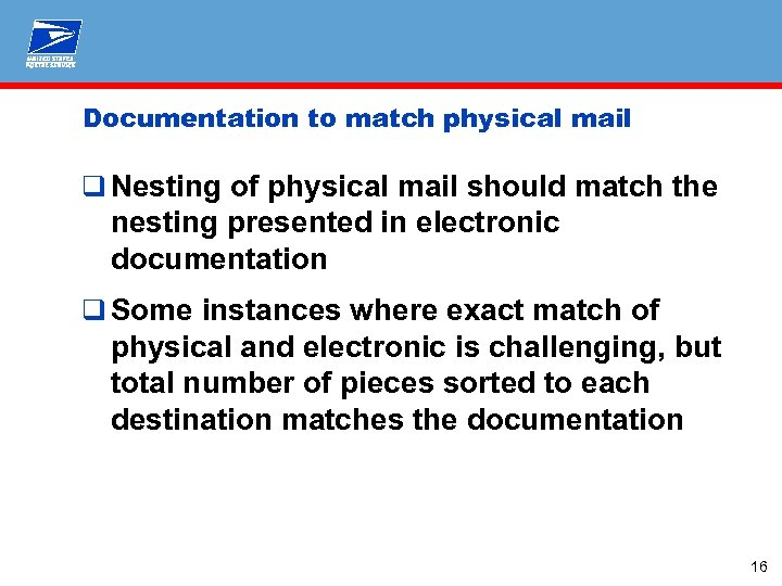 Documentation to match physical mail q Nesting of physical mail should match the nesting