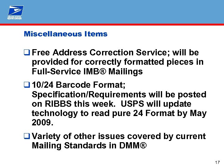 Miscellaneous Items q Free Address Correction Service; will be provided for correctly formatted pieces