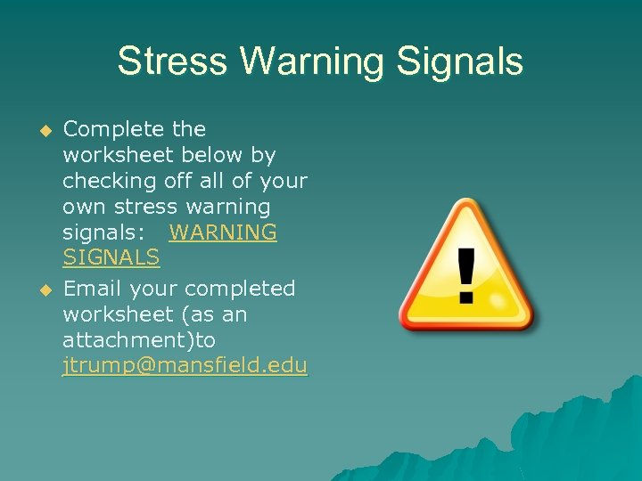 Stress Warning Signals u u Complete the worksheet below by checking off all of