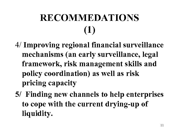 RECOMMEDATIONS (1) 4/ Improving regional financial surveillance mechanisms (an early surveillance, legal framework, risk