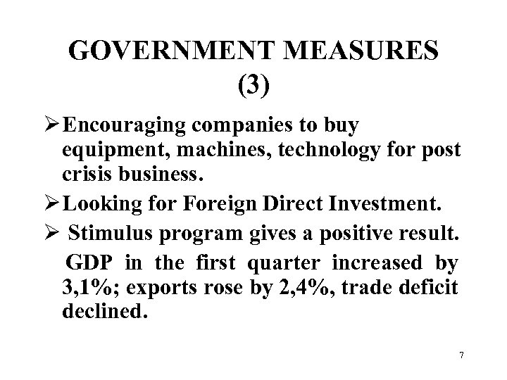 GOVERNMENT MEASURES (3) Ø Encouraging companies to buy equipment, machines, technology for post crisis