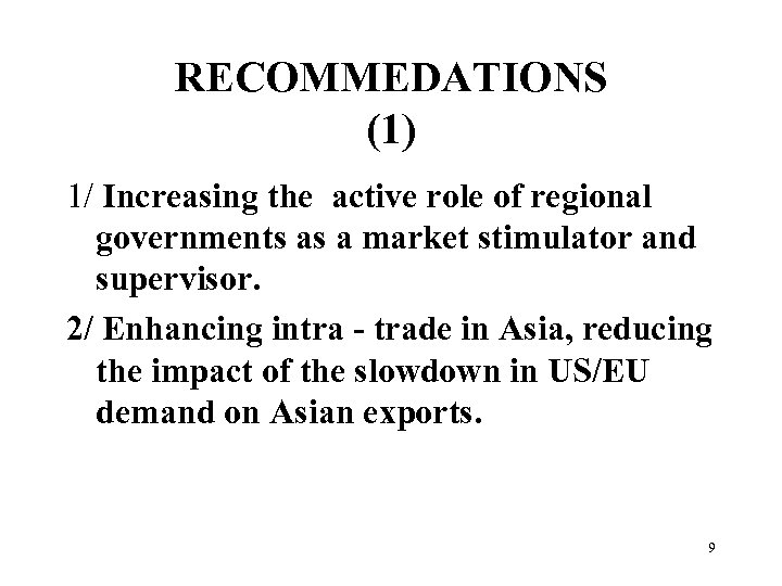 RECOMMEDATIONS (1) 1/ Increasing the active role of regional governments as a market stimulator