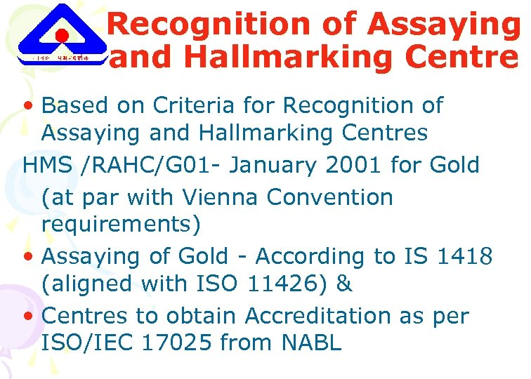 Recognition of Assaying and Hallmarking Centre • Based on Criteria for Recognition of Assaying