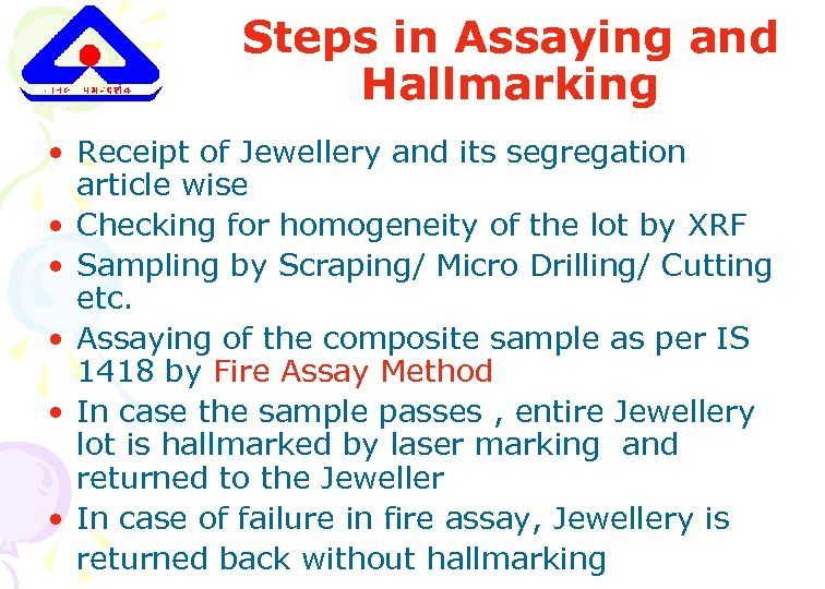 Steps in Assaying and Hallmarking • Receipt of Jewellery and its segregation article wise