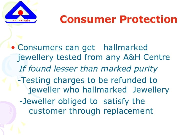 Consumer Protection • Consumers can get hallmarked jewellery tested from any A&H Centre If