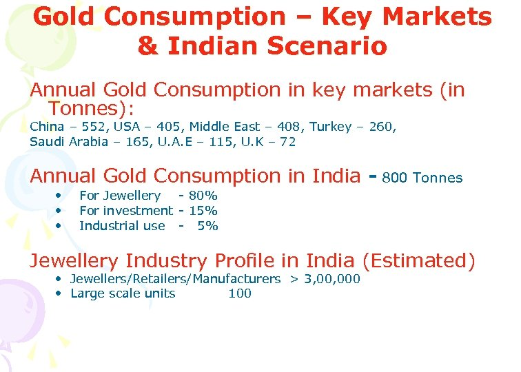 Gold Consumption – Key Markets & Indian Scenario Annual Gold Consumption in key markets