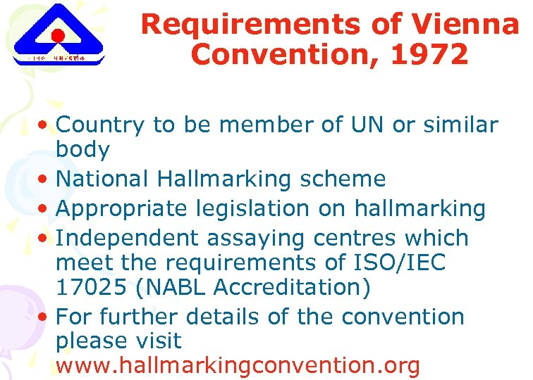 Requirements of Vienna Convention, 1972 • Country to be member of UN or similar