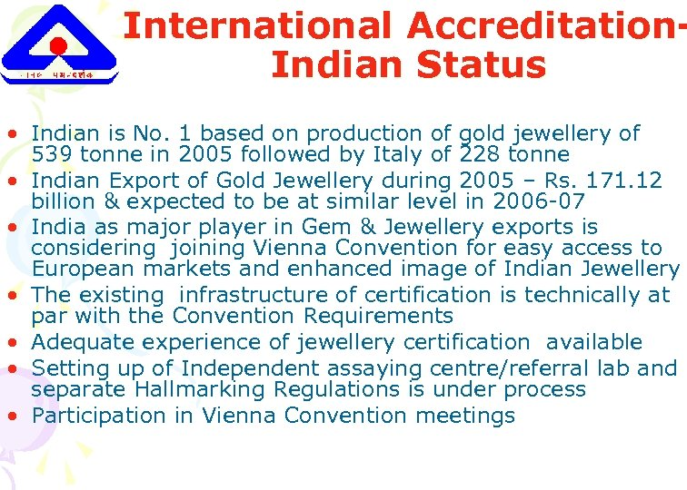 International Accreditation. Indian Status • Indian is No. 1 based on production of gold