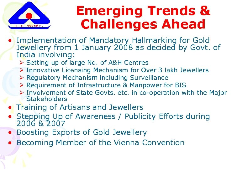 Emerging Trends & Challenges Ahead • Implementation of Mandatory Hallmarking for Gold Jewellery from