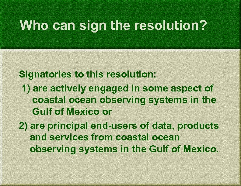 Who can sign the resolution? Signatories to this resolution: 1) are actively engaged in